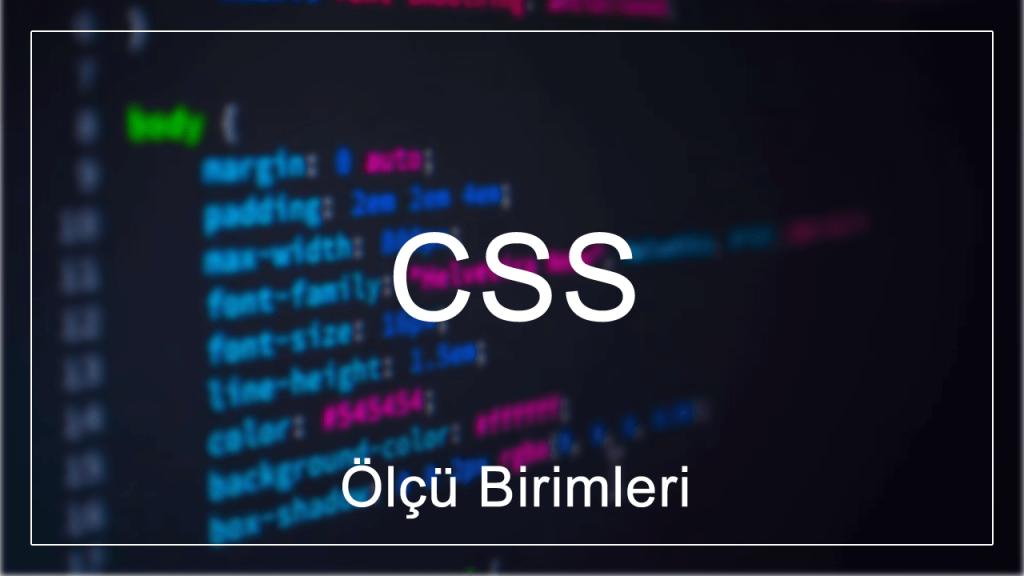 CSS'de Ölçü Birimleri