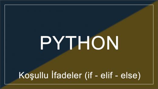 Python'da Koşullu İfadeler (if - elif - else)