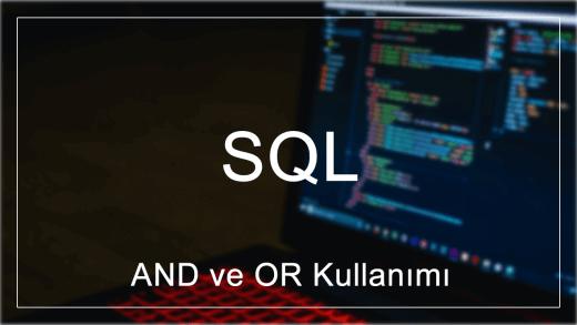 SQL'de AND ve OR Kullanımı