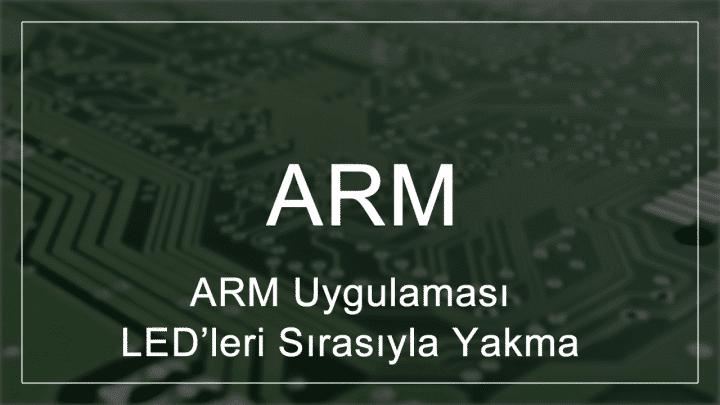 STM32F407 LED'leri Sırasıyla Yakma - ARM Uygulaması