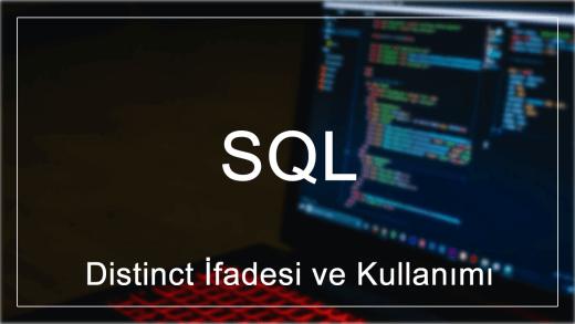 SQL'de Distinct İfadesi ve Kullanımı
