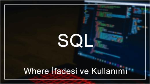 SQL'de Where İfadesi ve Kullanımı