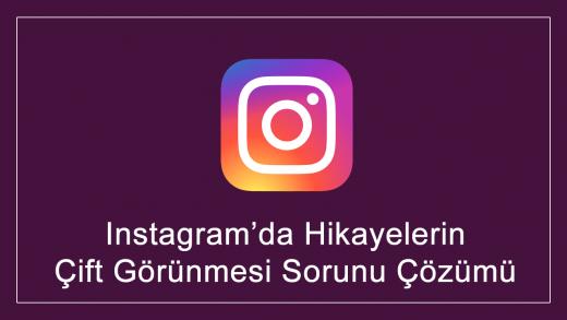 Instagram'da Hikayelerin Çift Görünmesi Sorunu Çözümü